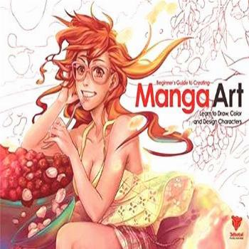 Beginner's Guide to Creating Manga Art: Learn to Draw, Color