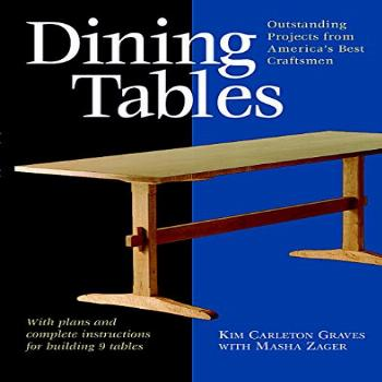 Dining Tables: Outstanding Projects from America's Best