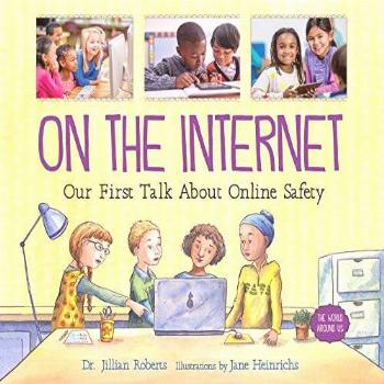 On the Internet: Our First Talk About Online Safety (The