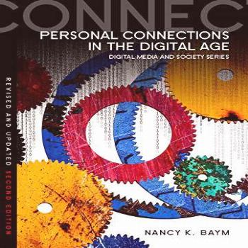 Personal Connections in the Digital Age (Digital Media and
