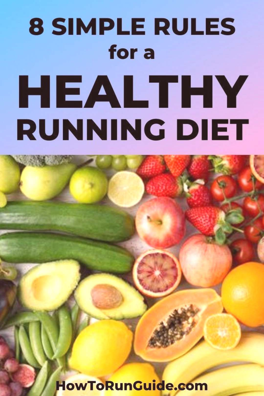 8 Simple Rules for a Healthy Running Diet [You Can Actually Stick To] You don't have to live on b