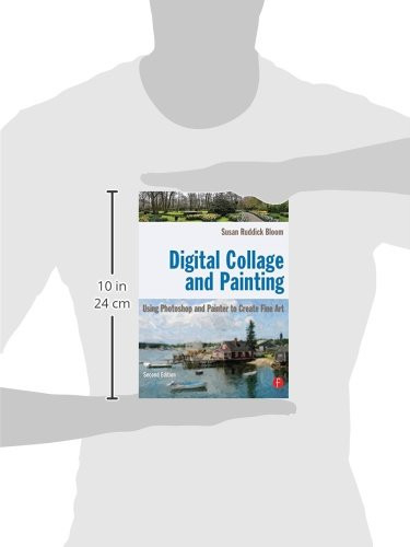 Digital Collage and Painting, Second Edition Using