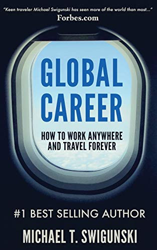 Global Career How to Work Anywhere and Travel Forever