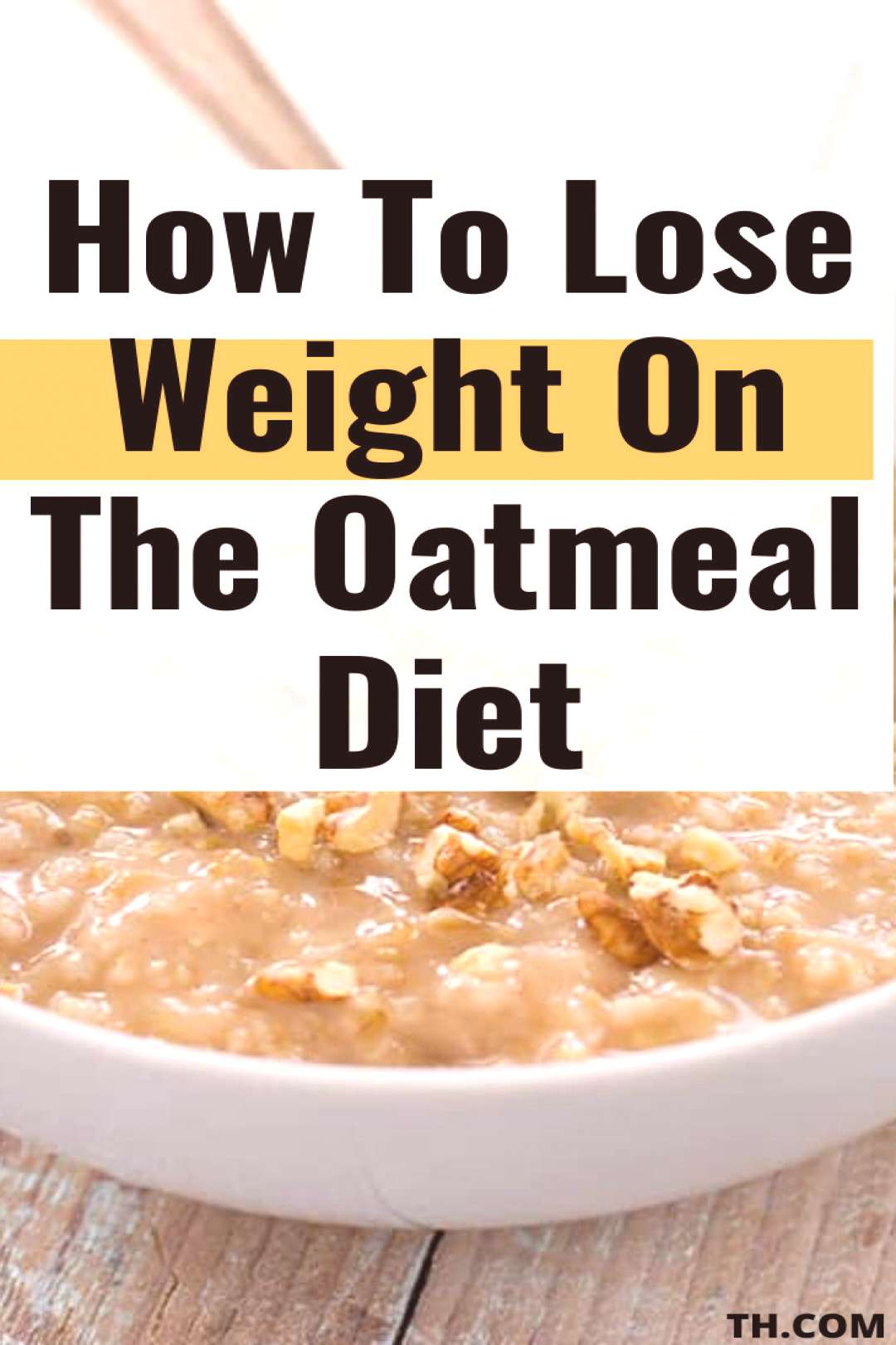 How to Lose Weight on the Oatmeal Diet – Oats Recipe for Weight Loss, Healthy Diet -
