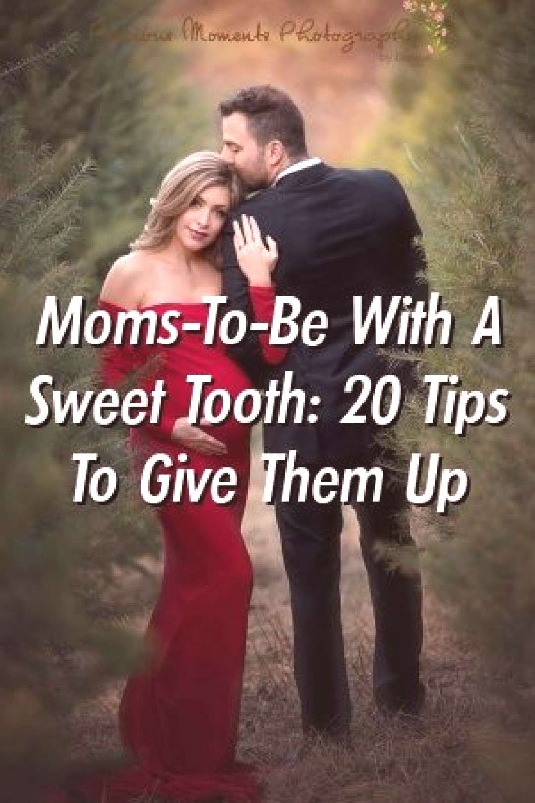 Joanne Bell Moms-To-Be With A Sweet Tooth 20 Tips To Give Them Up Joanne Bell Tells About Moms-To-