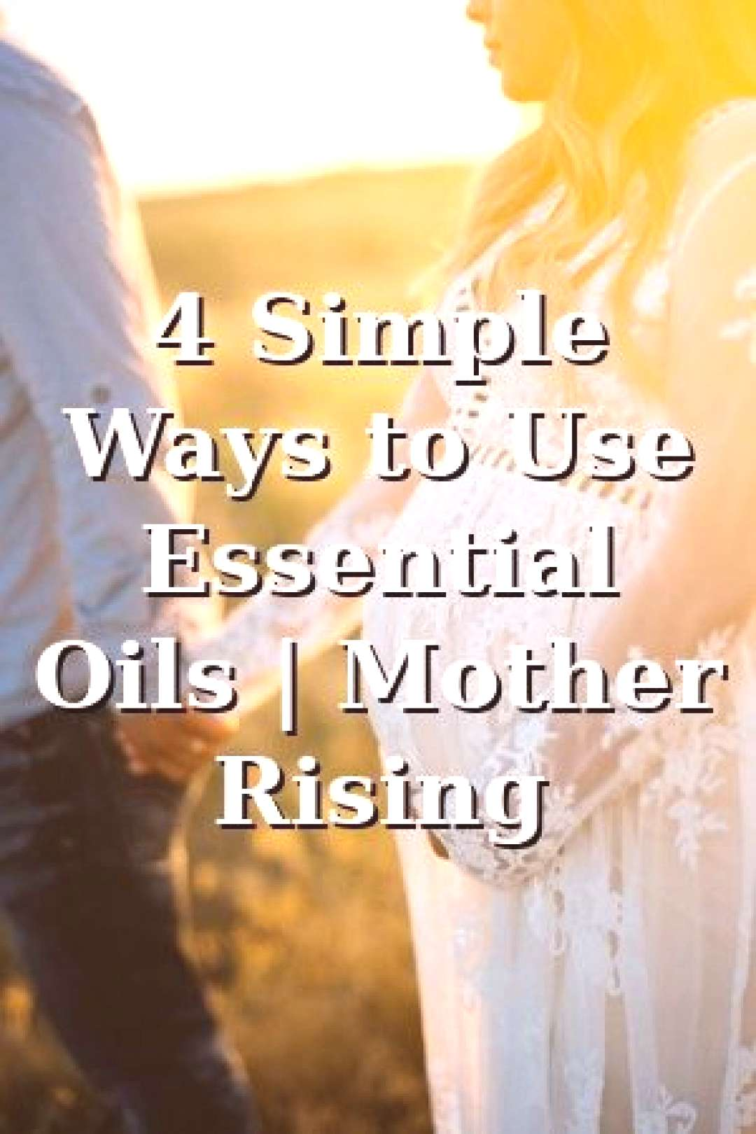 Nicola MacLeod 4 Simple Ways to Use Essential Oils | Mother Rising Nicola MacLeod Tells About 4 Sim