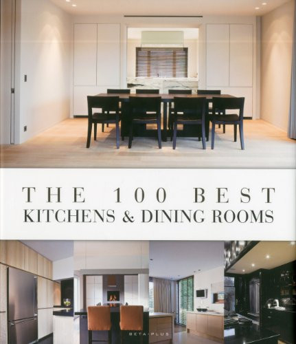The 100 Best Kitchens amp Dining Rooms
