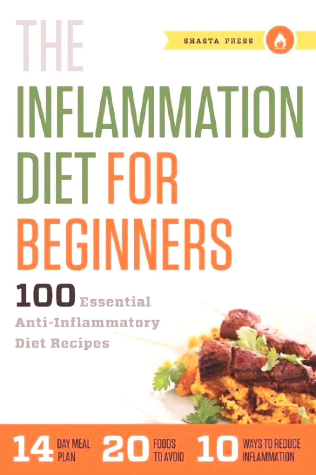 The Inflammation Diet for Beginners 100 Essential Anti-Inflammatory Diet Recipes|Paperback - Infl